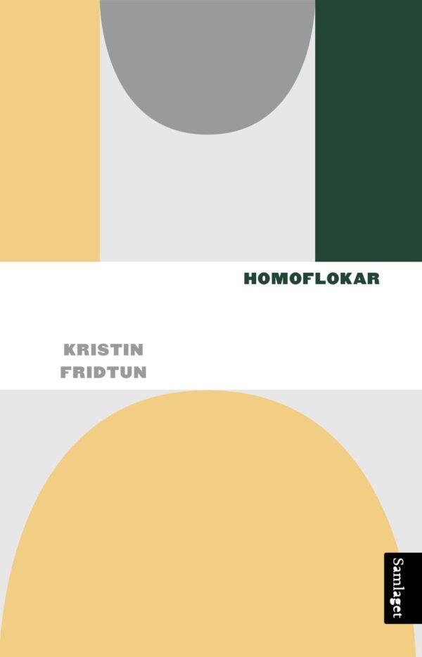 """Bokomslag for verket """"Homoflokar"""" av Kristin Fridtun"""